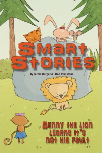 Benny the lion learns it's not his fault (Smart Stories Book 5) by Alan Johnstone