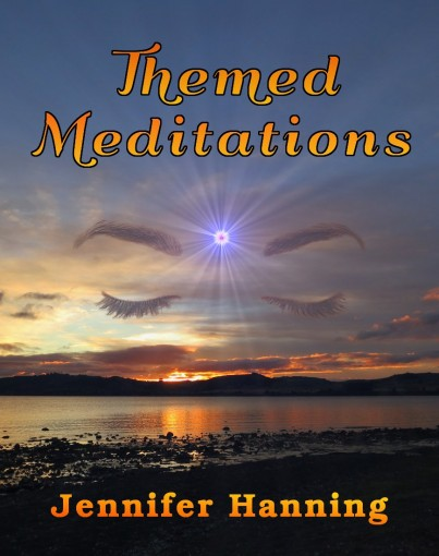 Themed Meditations by Jennifer Hanning