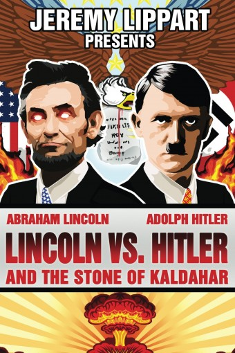 Lincoln Vs. Hitler: And The Stone of Kaldahar by Jeremy Lippart