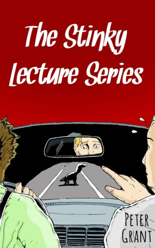 The Stinky Lecture Series (Stinky Stories Book 39) by Peter Grant