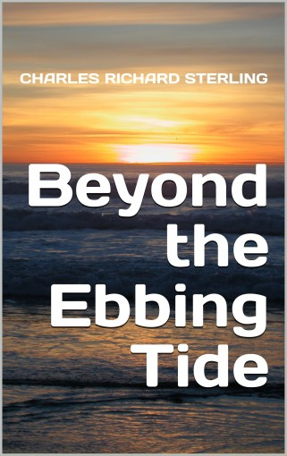 Beyond the Ebbing Tide by Charles Richard Sterling