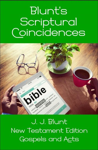 Blunt's Scriptural Coincidences: Gospels and Acts by John J Blunt