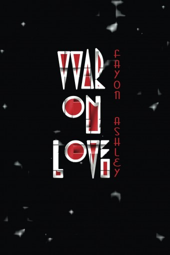 War on Love by Fayon D Ashley