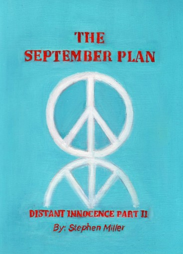 The September Plan Distant Innocence Part II by Stephen Miller