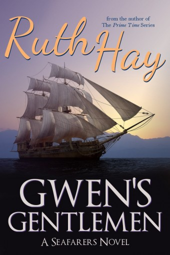 Gwen's Gentlemen: Women's Fiction (Seafarers Book 3) by Ruth Hay