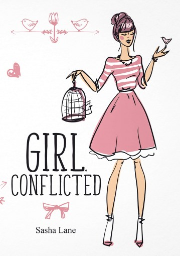 "Girl, Conflicted: The perfect laugh out loud romantic comedy with a twist! (""Girl"" Book 1) by Sasha Lane"