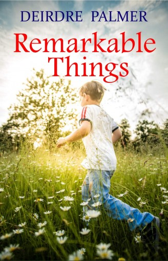 Remarkable Things by Deirdre Palmer
