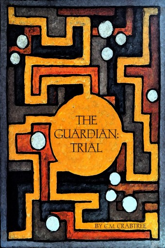 The Guardian: Trial by C.M. Crabtree