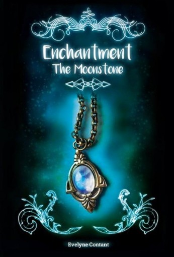 The Moonstone (Enchantment Book 1) by Evelyne Contant