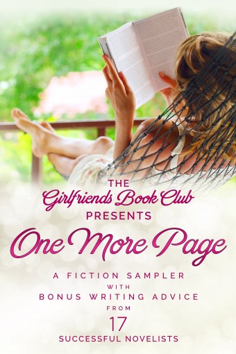 One More Page: A Fiction Sampler with Bonus Writing Advice from 17 Successful Novelists by Marilyn Brant