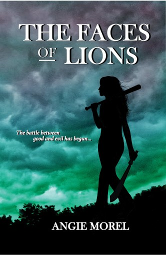 The Faces of Lions (Book One) by Angie Morel