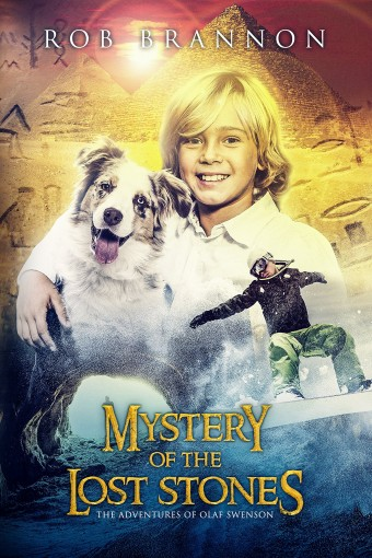 Mystery of the Lost Stones: The Adventures of Olaf Swenson by Rob Brannon