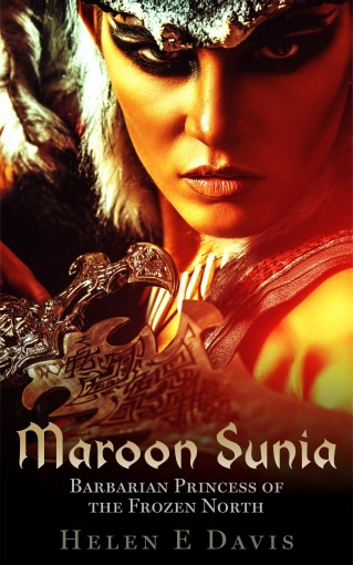 Maroon Sunia: Barbarian Princess of the Frozen North by Helen E Davis