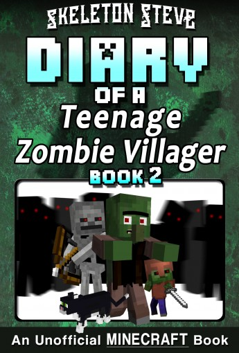Diary of a Teenage Minecraft Zombie Villager – Book 2 : Unofficial Minecraft Books for Kids, Teens, & Nerds – Adventure Fan Fiction Diary Series (Skeleton … – Devdan the Teen Zombie Villager) by Skeleton Steve