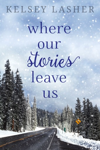Where Our Stories Leave Us by Kelsey Lasher