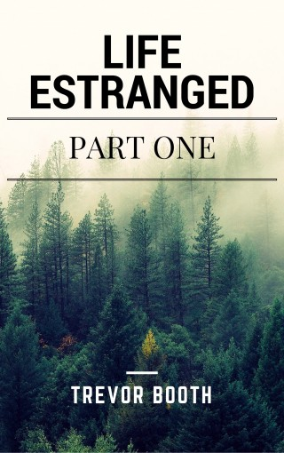 Life Estranged by Trevor Booth