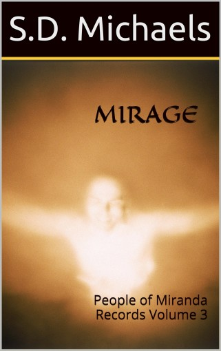 MIRAGE: People of Miranda Records Volume 3 by Sean D. Michaels