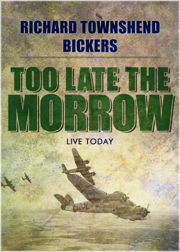 Too Late the Morrow (The Daedalus Quartet Book 3) by Richard Townshend Bickers