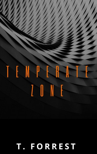 Temperate Zone by T. Forrest