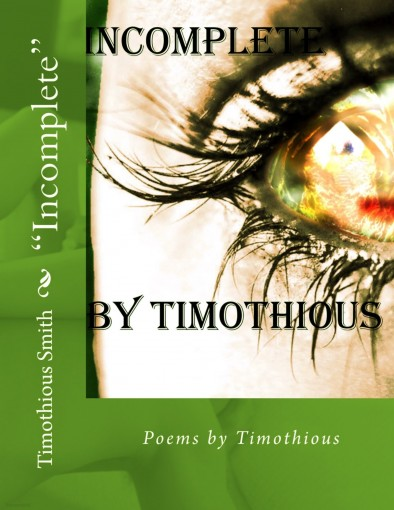 Incomplete: The Second Book of Poems by Timothious by Timothious Smith