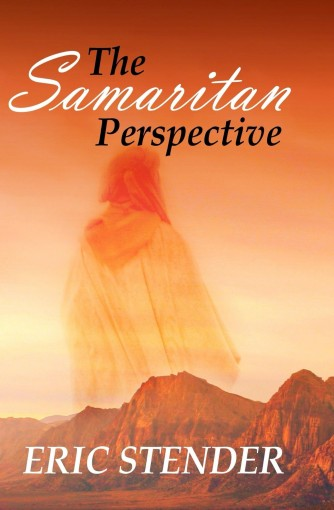 The Samaritan Perspective: A Short Story of Choice and Consequence by Eric Stender