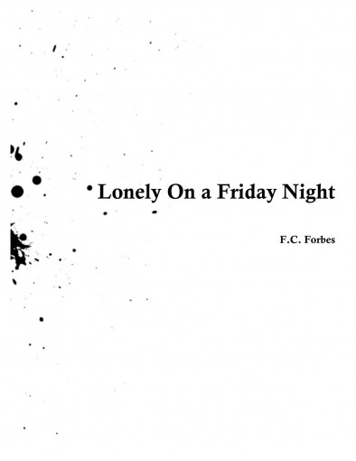 Lonely On a Friday Night by F.C. Forbes