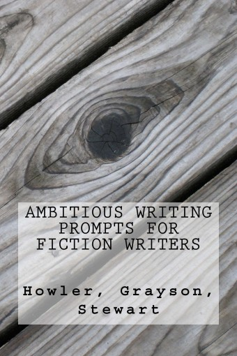 Ambitious Writing Prompts for Fiction Writers (Genre Series Book 2) by SR Stewart