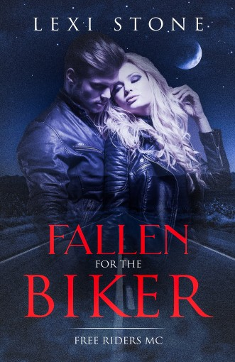 Fallen for the Biker: Free Riders Mc by Lexi Stone