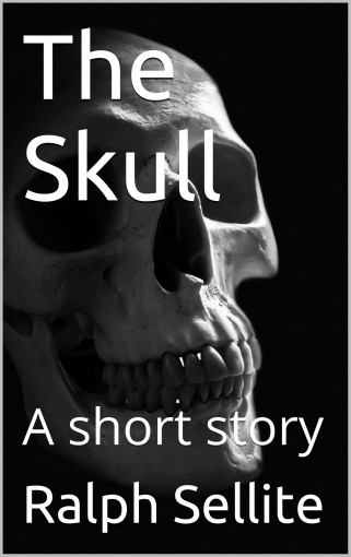 The Skull: A short story by Ralph Sellite