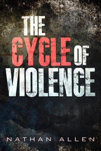 The Cycle of Violence by Nathan Allen