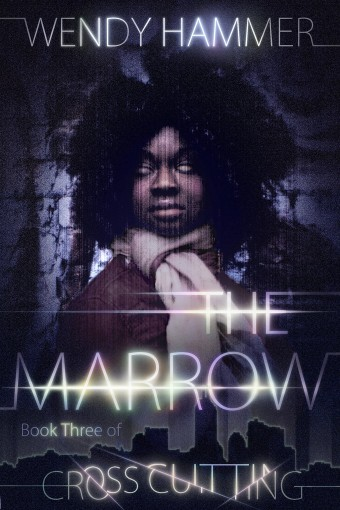 The Marrow (Cross Cutting Book 3) by Wendy Hammer