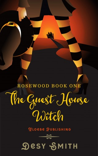 The Guest House Witch: Rosewood Series  Book One (Rosewood Series Book One 1) by Desy Smith
