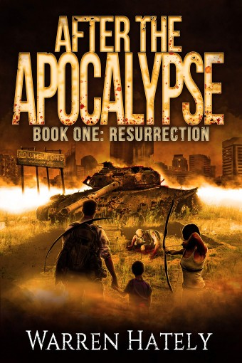 After the Apocalypse Book 1 Resurrection: a zombie apocalypse political action thriller by Warren Hately