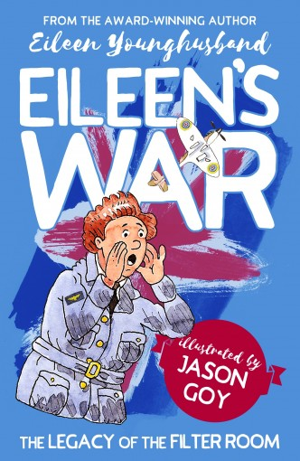 Eileen's War: An Inspirational True Story of a Young Woman in World War Two. by Eileen Younghusband