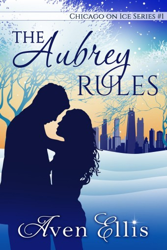 The Aubrey Rules (Chicago on Ice Series Book 1) by Aven Ellis