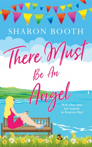 There Must Be An Angel (A Kearton Bay Novel Book 1) by Sharon Booth