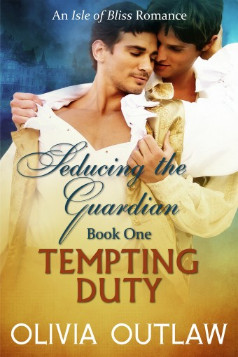 Tempting Duty: An Isle Of Bliss Romance (Seducing The Guardian Book 1) by Olivia Outlaw