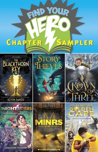 Find Your Hero Chapter Sampler: Excerpts from six of our stellar 2015 hero-themed middle-grade titles! by Kevin Sands