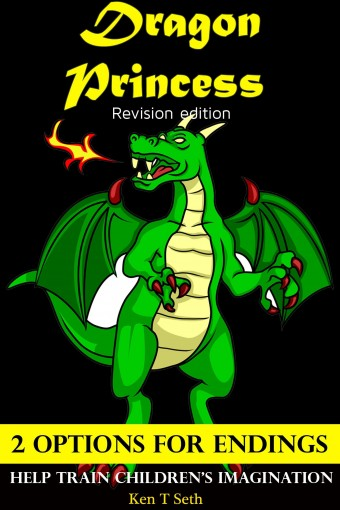 Books For Kids: Dragon Princess (Revision Edition) ,Children's books,Bedtime Stories For Kids Ages 3-8 (Early readers chapter books,Early learning,Bedtime … readers / Bedtime stories for kids Book 5 by Ken T Seth