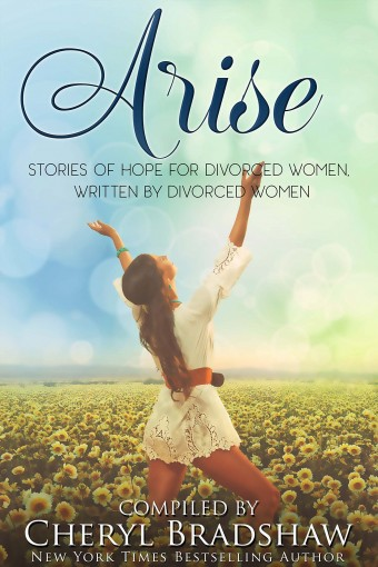 Arise: Inspiring Stories of Hope and Empowerment for Every Woman by Cheryl Bradshaw