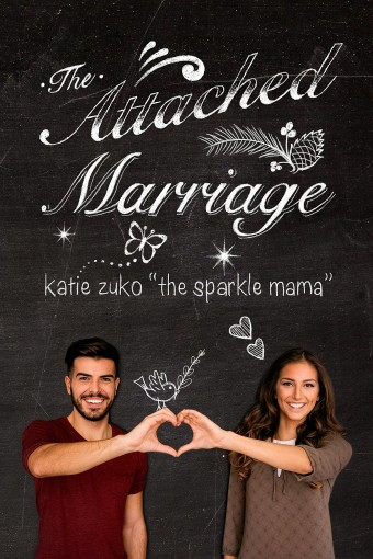 The Attached Marriage by Katie Zuko