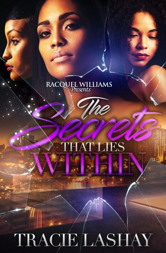 The Secrets That Lies Within by Tracie Lashay