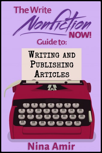 The Write Nonfiction NOW! Guide to Writing and Publishing Articles (Write Nonfiction NOW! Guides) by Nina Amir