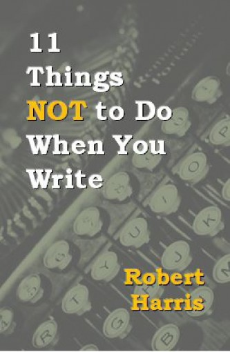 11 Things NOT to Do When You Write by Robert Harris