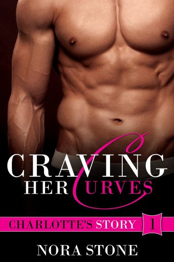 Craving Her Curves (Craving Her Curves Series Book 1) by Nora Stone