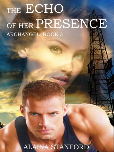 The Echo of Her Presence: A Paranormal Romance Adventure (Archangel Series Book 3) by Alaina Stanford