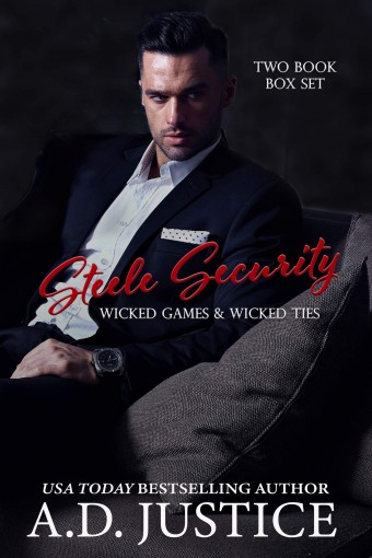 Steele Security Series Books 1 & 2: Wicked Games & Wicked Ties by A.D. Justice