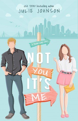 Not You It's Me (A Boston Love Story Book 1) by Julie Johnson