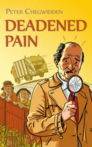 Deadened Pain: A parody of crime fiction by Peter Chegwidden