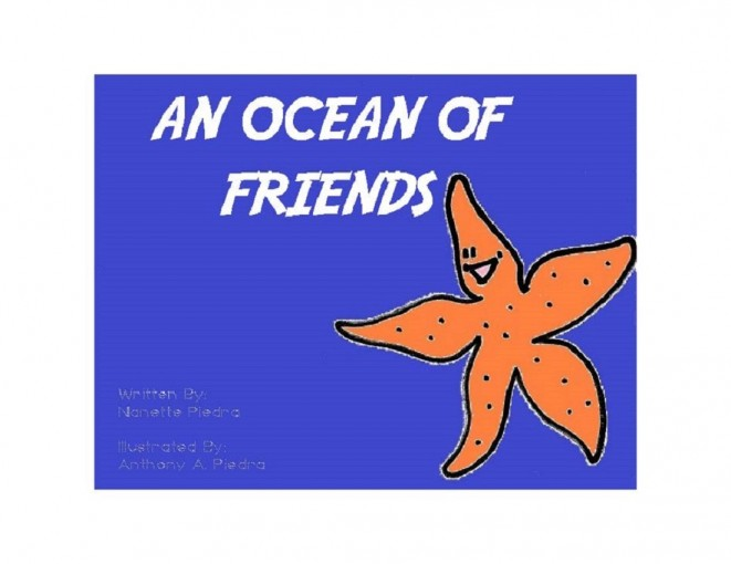 AN OCEAN OF FRIENDS (A Funny, Rhyming, Bedtime Story, Nursery Rhyme, Early Values, Adorable, Picture Book) by Nanette Piedra